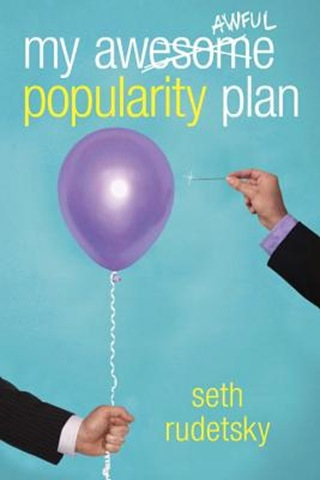 My Awesome Awful Popularity Plan