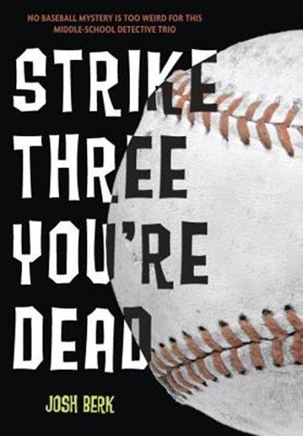 Strike Three You're Dead
